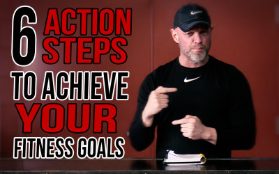 6 Foolproof Action Steps to Achieve Your Fitness Goals