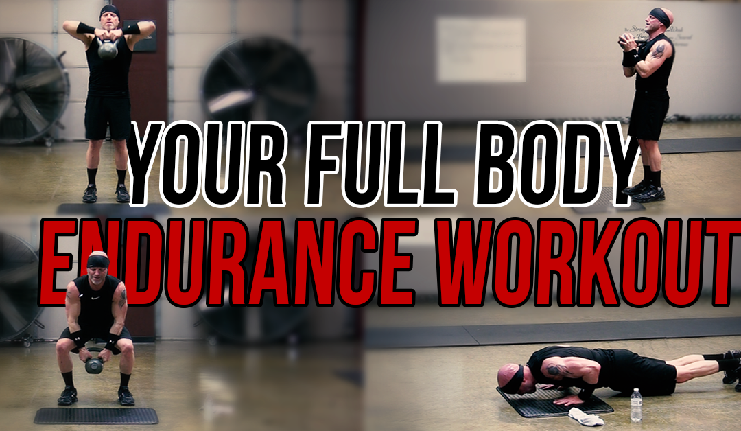 Your Full Body Endurance Workout