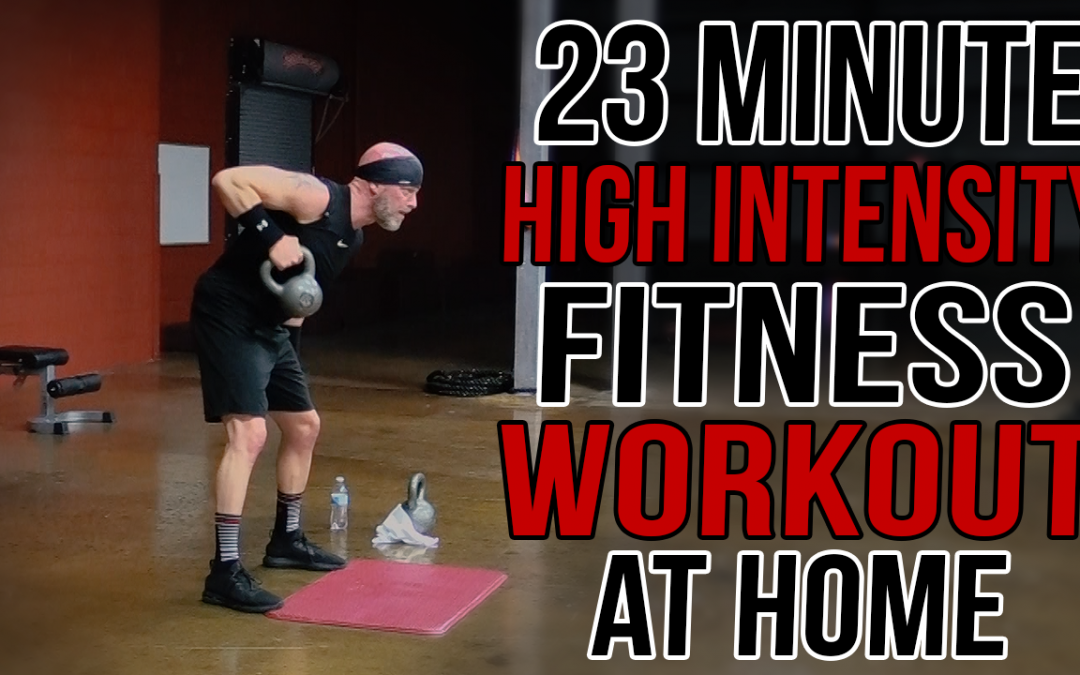 23 Minute High Intensity Fitness Workout at Home